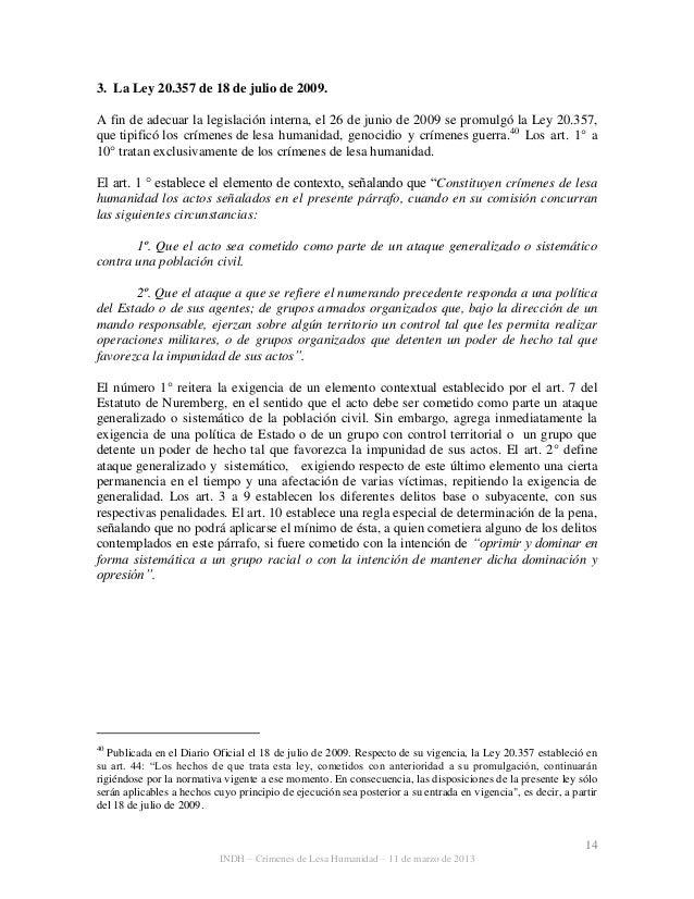 14 INDH – Crímenes de Lesa Humanidad – 11 de marzo de 2013 3. La Ley 20.357 de 18 de julio de 2009. A fin de adecuar la le...