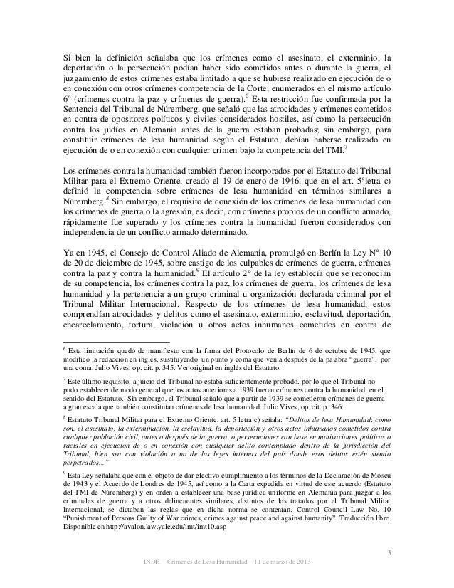 3 INDH – Crímenes de Lesa Humanidad – 11 de marzo de 2013 Si bien la definición señalaba que los crímenes como el asesinat...