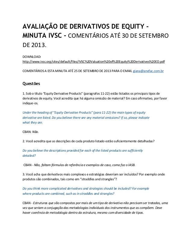 AVALIAÇÃO DE DERIVATIVOS DE EQUITY - MINUTA IVSC - COMENTÁRIOS ATÉ 30 DE SETEMBRO DE 2013. DOWNLOAD: http://www.ivsc.org/s...