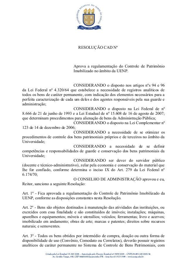 RESOLUÇÃO CAD Nº Aprova a regulamentação do Controle de Patrimônio Imobilizado no âmbito da UENP. CONSIDERANDO o disposto ...