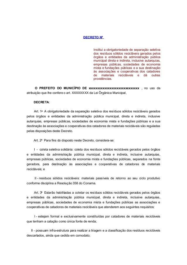 DECRETO Nº Institui a obrigatoriedade de separação seletiva dos resíduos sólidos recicláveis gerados pelos órgãos e entida...