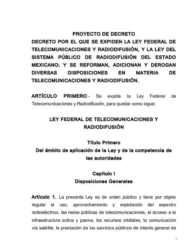 PROYECTO DE DECRETO DECRETO POR EL QUE SE EXPIDEN LA LEY FEDERAL DE TELECOMUNICACIONES Y RADIODIFUSIÓN, Y LA LEY DEL SISTE...