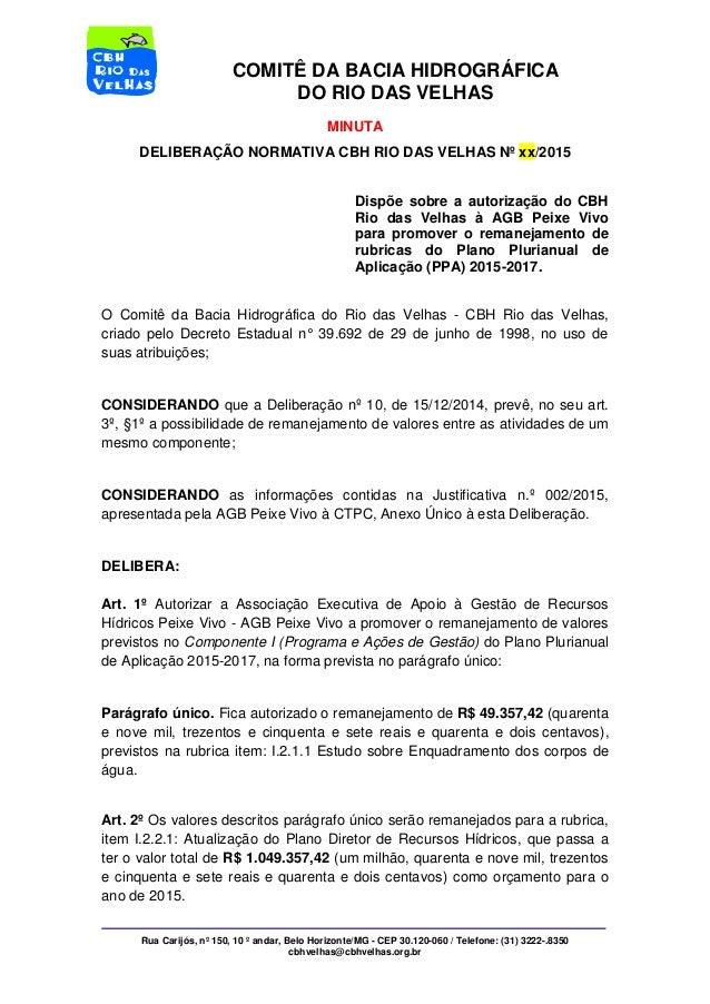 Rua Carijós, nº 150, 10 º andar, Belo Horizonte/MG - CEP 30.120-060 / Telefone: (31) 3222-.8350 cbhvelhas@cbhvelhas.org.br...