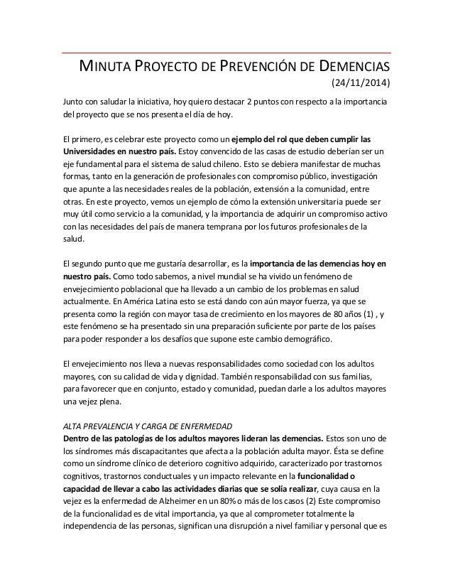 MINUTA PROYECTO DE PREVENCIÓN DE DEMENCIAS  (24/11/2014)  Junto con saludar la iniciativa, hoy quiero destacar 2 puntos co...