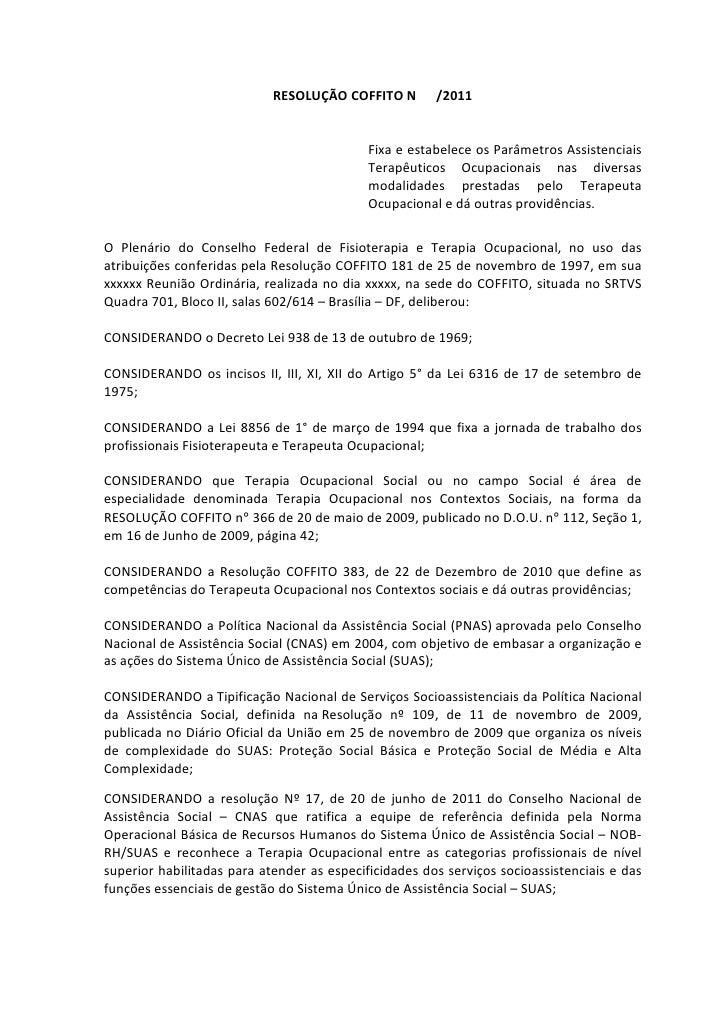 RESOLUÇÃO COFFITO N        /2011                                            Fixa e estabelece os Parâmetros Assistenciais ...