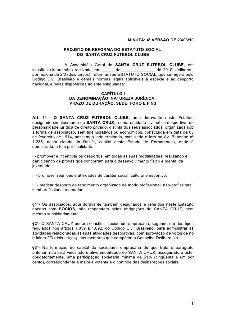 MINUTA: 4ª VERSÃO DE 23/03/10                   PROJETO DE REFORMA DO ESTATUTO SOCIAL                       DO SANTA CRUZ ...