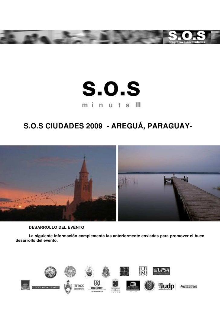 s.o.s                                m i n u t a III      S.O.S CIUDADES 2009 - AREGUÁ, PARAGUAY-           DESARROLLO DEL...