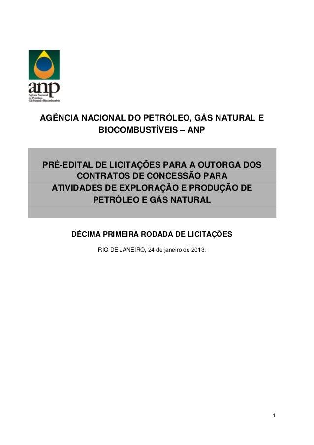 AGÊNCIA NACIONAL DO PETRÓLEO, GÁS NATURAL E           BIOCOMBUSTÍVEIS – ANPPRÉ-EDITAL DE LICITAÇÕES PARA A OUTORGA DOS    ...