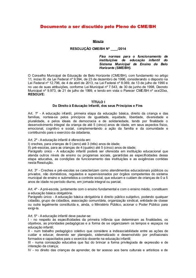 Documento a ser discutido pelo Pleno do CME/BH  Minuta  RESOLUÇÃO CME/BH Nº ____/2014  Fixa normas para o funcionamento de...
