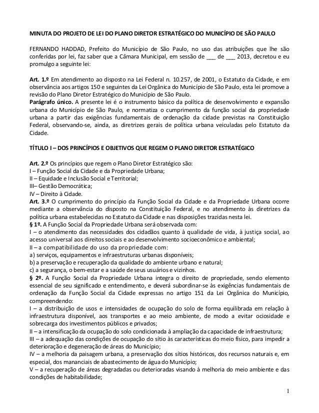 1 MINUTA DO PROJETO DE LEI DO PLANO DIRETOR ESTRATÉGICO DO MUNICÍPIO DE SÃO PAULO FERNANDO HADDAD, Prefeito do Município d...