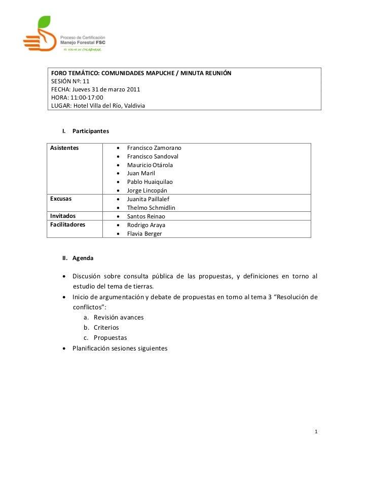 FORO TEMÁTICO: COMUNIDADES MAPUCHE / MINUTA REUNIÓNSESIÓN Nº: 11FECHA: Jueves 31 de marzo 2011HORA: 11:00-17:00LUGAR: Hote...