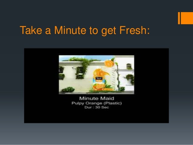 Segmentation Minute Maid brand is for people who want some refreshmentthrough natural Fruit flavored juices. They have s...