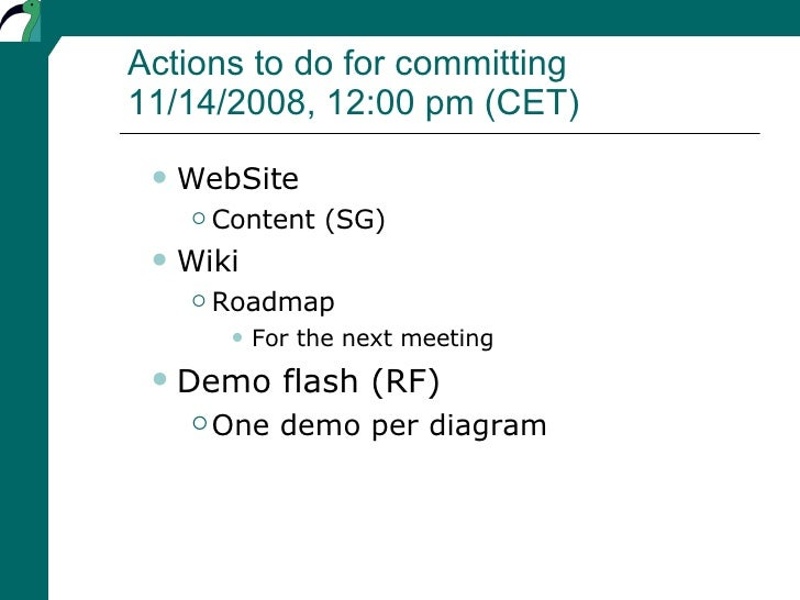 Actions to do for committing 11/14/2008, 12:00 pm (CET) <ul><ul><li>WebSite </li></ul></ul><ul><ul><ul><li>Content (SG) </...