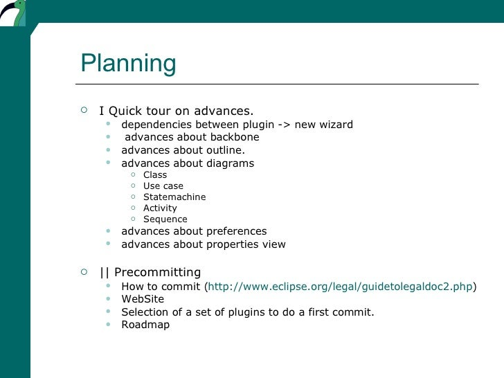 Planning <ul><li>I Quick tour on advances. </li></ul><ul><ul><li>dependencies between plugin -> new wizard </li></ul></ul>...