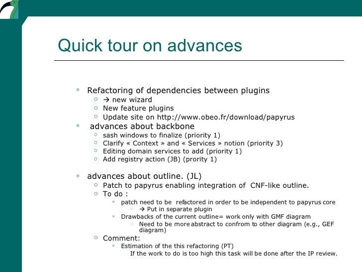 Quick tour on advances <ul><ul><li>Refactoring of dependencies between plugins  </li></ul></ul><ul><ul><ul><li>   new wiz...