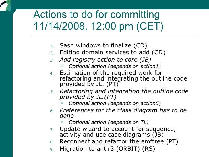 Actions to do for committing 11/14/2008, 12:00 pm (CET) <ul><ul><ul><li>Sash windows to finalize (CD) </li></ul></ul></ul>...