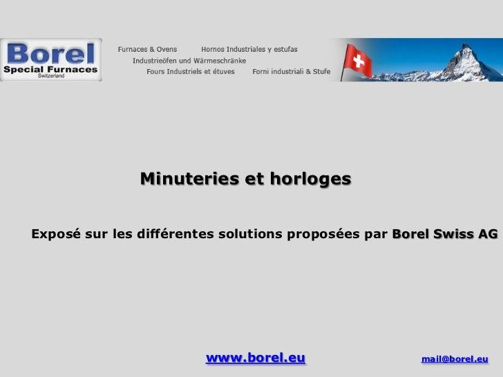 Minuteries et horlogesExposé sur les différentes solutions proposées par Borel Swiss AG                        www.borel.e...