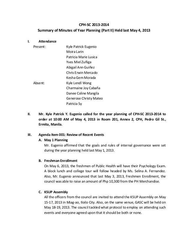 CPH-SC 2013-2014 Summary of Minutes of Year Planning (Part II) Held last May 4, 2013 I. Attendance Present: Kyle Patrick E...