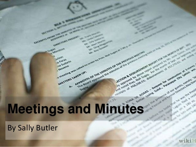 Meetings and Minutes  By Sally Butler