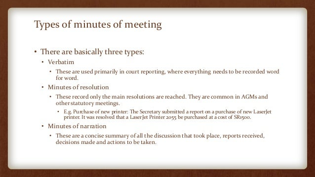 narrative and decision minutes of the meeting How to write meeting minutes and the decisions made as a result of those meetings can involve millions of dollars, and even change people's careers.