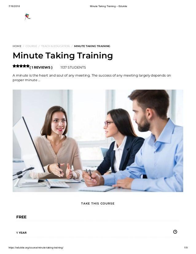 7/16/2018 Minute Taking Training – Edukite https://edukite.org/course/minute-taking-training/ 1/9 HOME / COURSE / TEACH & ...