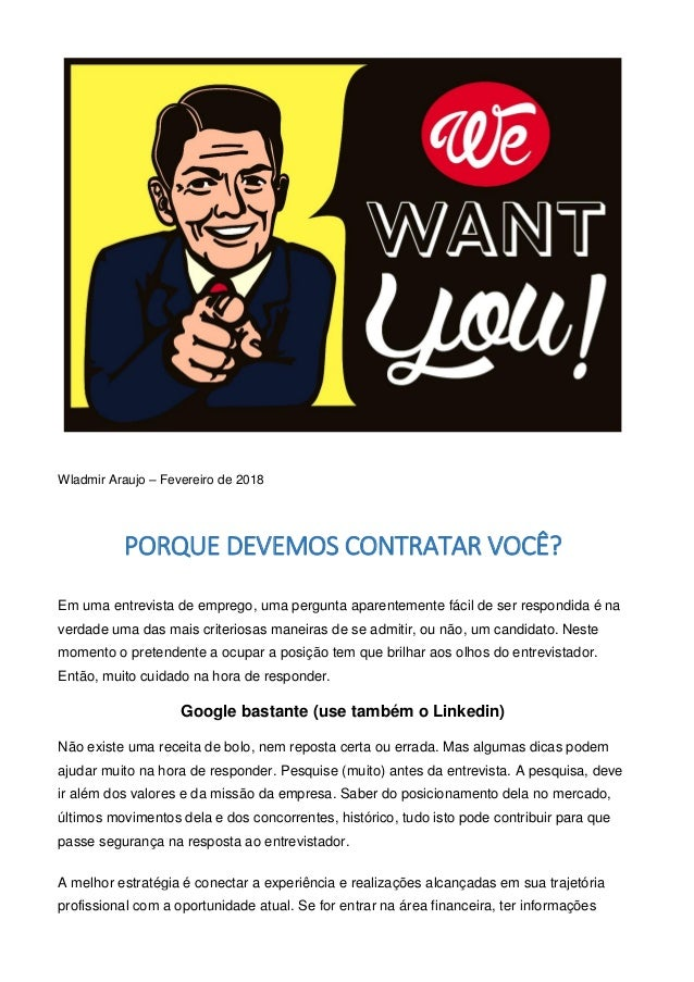 Wladmir Araujo – Fevereiro de 2018 PORQUE DEVEMOS CONTRATAR VOCÊ? Em uma entrevista de emprego, uma pergunta aparentemente...
