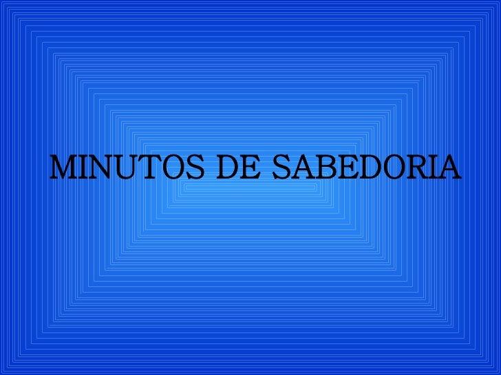 MINUTOS DE SABEDORIA