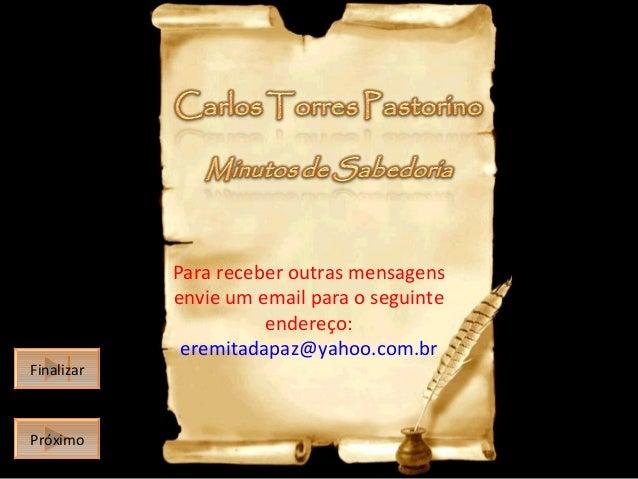 Finalizar Finalizar  Próximo Próximo  Para receber outras mensagens envie um email para o seguinte endereço: eremitadapaz@...