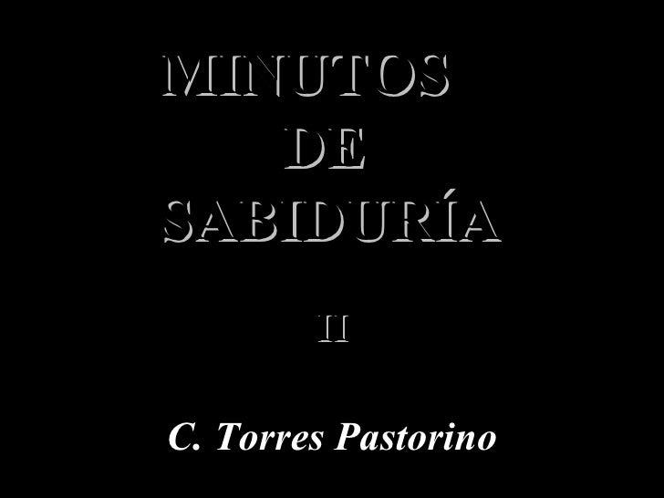 MINUTOS  DE  SABIDURÍA II C. Torres Pastorino