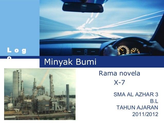 L o go        Minyak Bumi                      Rama novela                         X-7                         SMA AL AZHA...