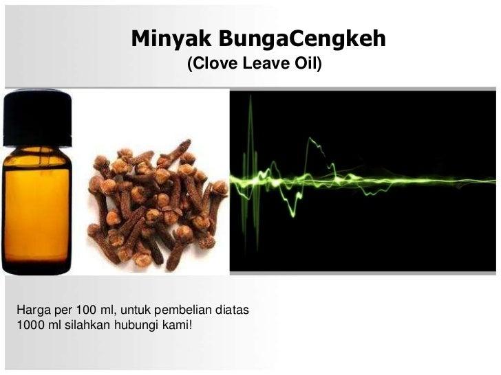 Minyak BungaCengkeh                             (Clove Leave Oil)Harga per 100 ml, untuk pembelian diatas1000 ml silahkan ...