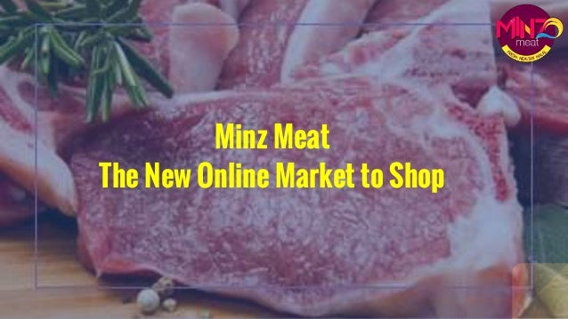 Minz Meat The New Online Market to Shop
