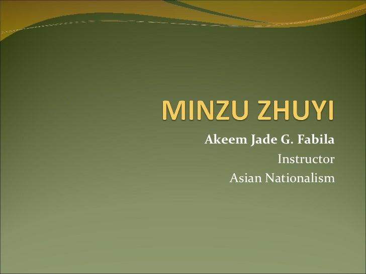 Akeem Jade G. Fabila Instructor Asian Nationalism