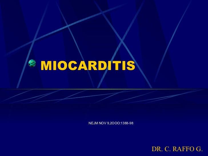 MIOCARDITIS NEJM NOV 9,2OOO:1388-98 DR. C. RAFFO G.