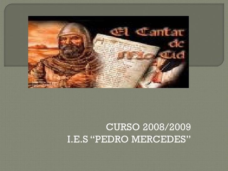 """CURSO 2008/2009 I.E.S """"PEDRO MERCEDES"""""""