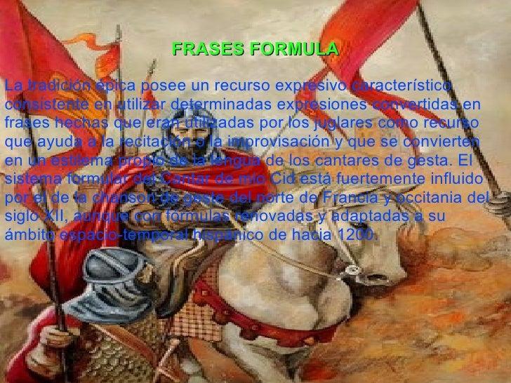 FRASES FORMULA La tradición épica posee un recurso expresivo característico consistente en utilizar determinadas expresion...