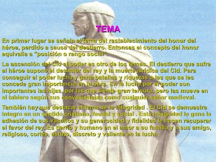 En primer lugar se señala el tema del restablecimiento del honor del héroe, perdido a causa del destierro. Entonces el con...