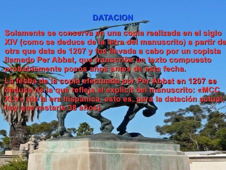 DATACION Solamente se conserva en una copia realizada en el siglo XIV (como se deduce de la letra del manuscrito) a partir...