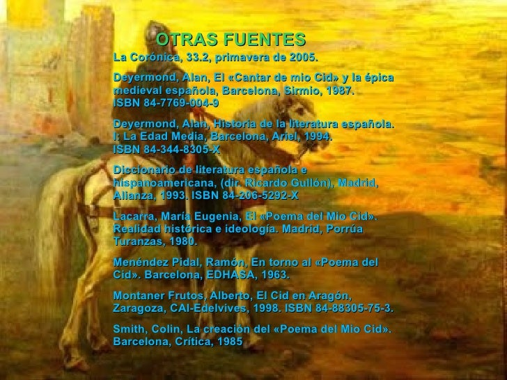OTRAS FUENTES La Corónica, 33.2, primavera de 2005. Deyermond, Alan, El «Cantar de mio Cid» y la épica medieval española, ...