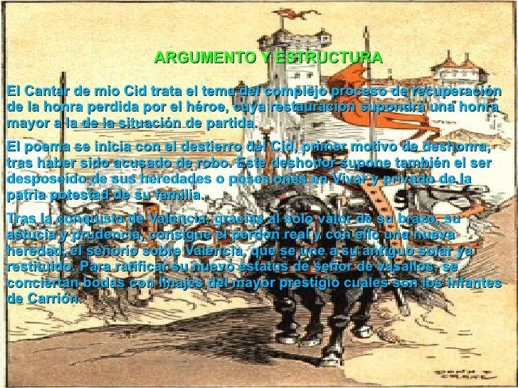 El Cantar de mio Cid trata el tema del complejo proceso de recuperación de la honra perdida por el héroe, cuya restauració...