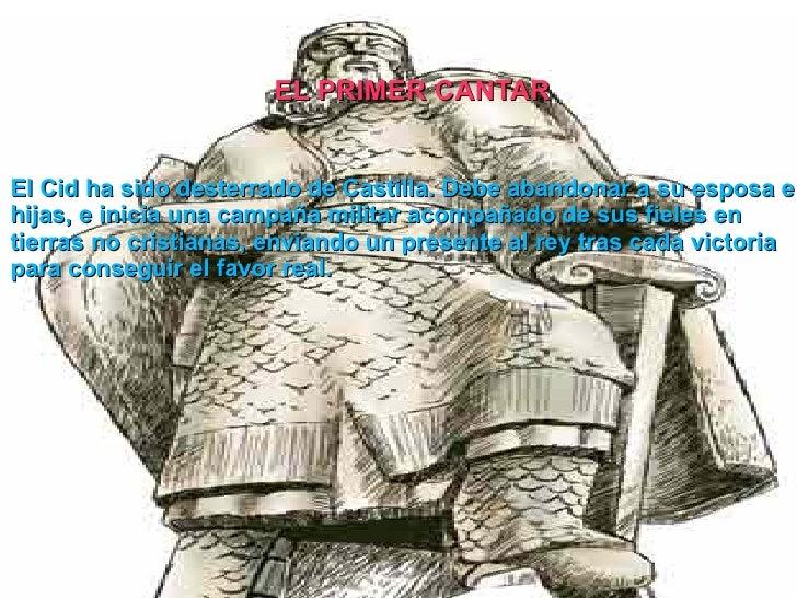 El Cid ha sido desterrado de Castilla. Debe abandonar a su esposa e hijas, e inicia una campaña militar acompañado de sus ...