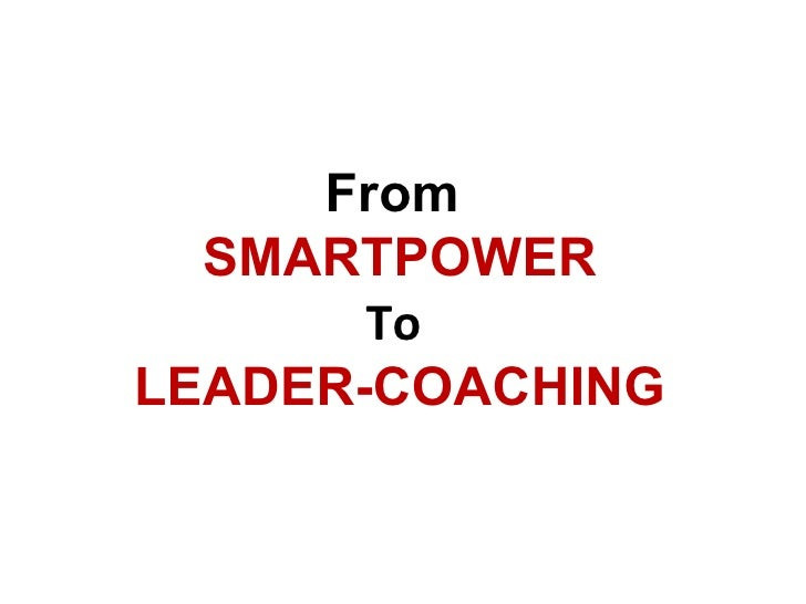 From  SMARTPOWER       ToLEADER-COACHING