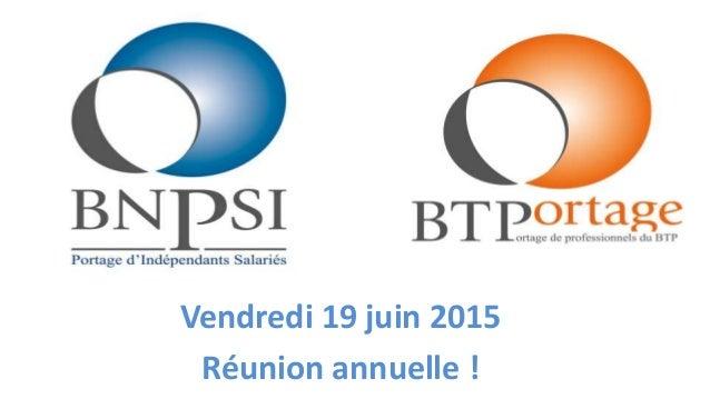 Vendredi 19 juin 2015 Réunion annuelle !