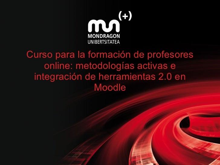 Curso para la formación de profesores online: metodologías activas e integración de herramientas 2.0 en Moodle