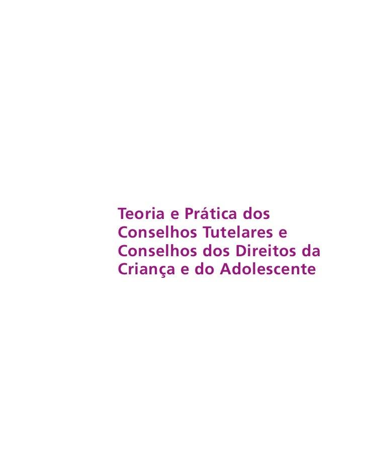 Teoria e Prática dosConselhos Tutelares eConselhos dos Direitos daCriança e do Adolescente
