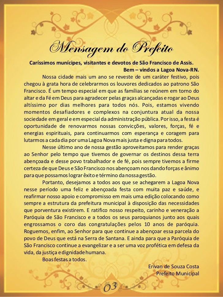 Mensagem do Prefeito   Caríssimos munícipes, visitantes e devotos de São Francisco de Assis.                              ...