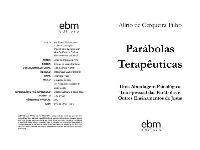 TÍTULOAUTOREDITORSUPERVISOR EDITORIALREVISÃOCAPAMIOLOIMPRESSÃO E PRÉ-IMPRESSÃOFORMATONÚMERO DE PÁGINASISBNParábolas Terapê...
