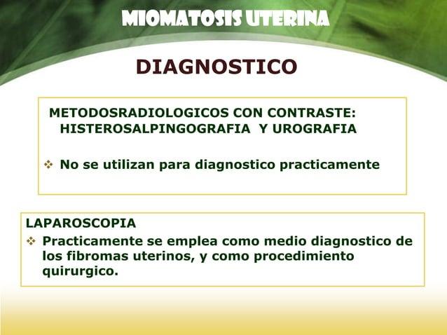 HISTEROSCOPIA • Técnica diagnostica y terapéutica • Dx de mioma submucoso – Formación redondeada que hace mayor o menor re...