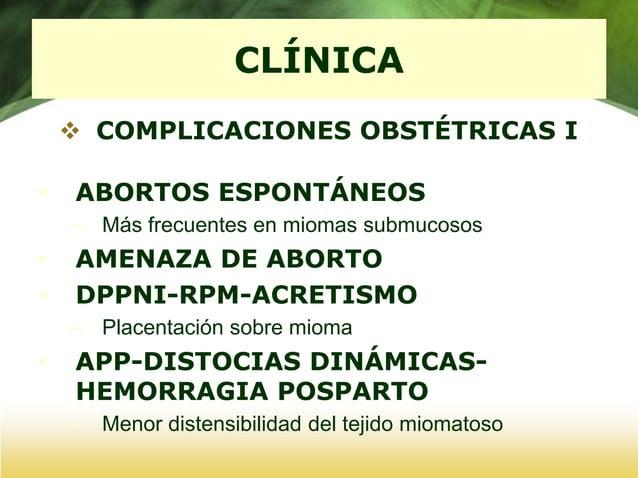 CLÍNICA  COMPLICACIONES OBSTÉTRICAS III  MIOMECTOMÍA DURANTE GESTACIÓN • Miomectomías seguras durante 1º-2º T – 2-3% gas...