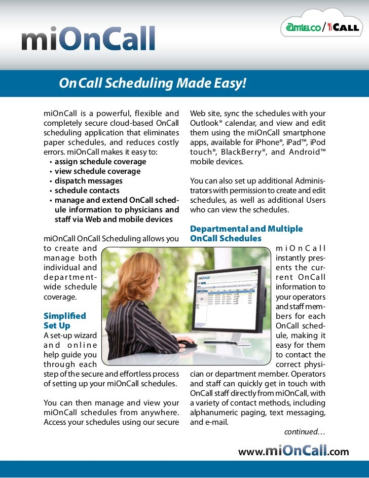 On Call Scheduling Made Easy!miOnCall is a powerful, flexible and        Web site, sync the schedules with yourcompletely ...